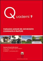 Paesaggi agrari del Novecento. Continuita e fratture. Summer school Emilio Sereni (28 agosto-2 settembre 2012)