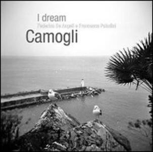 I dream Camogli - Federica De Angeli,Francesca Paladini - copertina