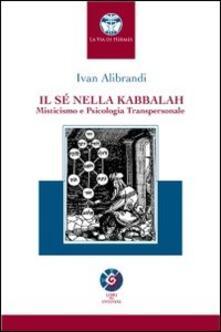 Mercatinidinataletorino.it Il sé nella Kabbalah. Misticismo e psicologia transpersonale Image