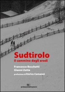 Sudtirolo. Il cammino degli eredi
