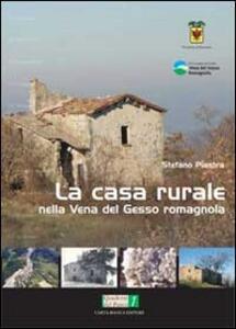 La casa rurale nella vena del gesso romagnola