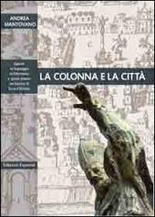 La colonna e la citta. Spazio urbano e linguaggio architettonico nel Barocco di terra d'Otranto