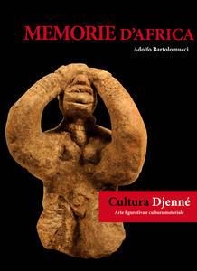 Memorie d'Africa, cultura Djenné. Arte figurativa e cultura materiale. Ediz. italiana e francese