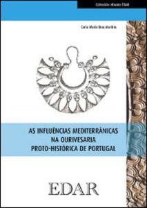 As influencias mediterranicas na ourivesaria proto-historica de Portugal