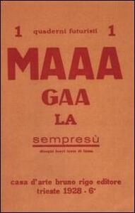 Maaagaala (rist. anast. 1928). Quaderni futuristi