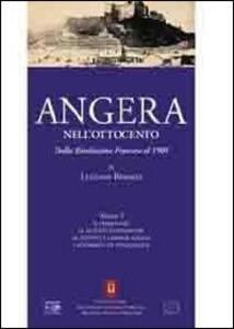 Angera nell'Ottocento. Con CD-ROM. Vol. 2: Dalla Rivoluzione francese al 1900.