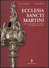 Ecclesia sancti Martini. Storia e arte della Chiesa Madre San Martino di Corleone