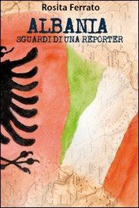 Albania. Sguardi di una reporter - Ferrato Rosita - wuz.it