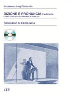 Dizione e pronuncia. Corso completo per parlare in pubblico. Con CD-ROM - Nazzareno L. Todarello - copertina