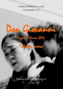 Don Giovanni Mozart & Parma. Foto di scena - Nazzareno Luigi Todarello - copertina