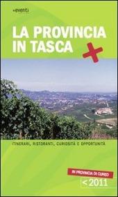 La provincia in tasca. Itinerari, curiosita e opportunita in provincia di Cuneo