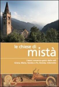 Le chiese di Mistà. I tesori romanico-gotici delle valli Grana, Maira, Varaita e Po, Bronda, Infernotto