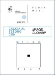 Caccia al tesoro con Marcel Duchamp