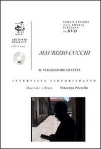 Maurizio Cucchi. Il viaggiatore di città. Con DVD