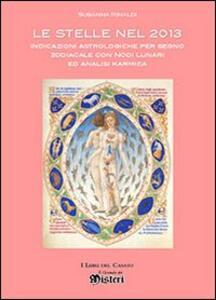 Le stelle nel 2013. Indicazioni astrologiche per segno zodiacale con nodi lunari ed analisi karmica