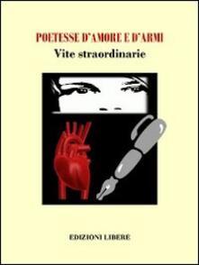 Poetesse damore e darmi. Vite straordinarie.pdf