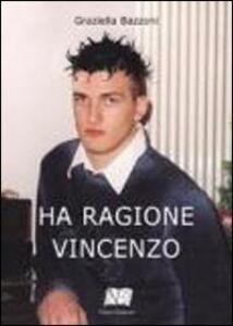 Ha ragione Vincenzo