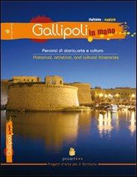 Gallipoli in mano. Percorsi di storia, arte e cultura. Ediz. italiana e inglese - De Paola Marco Mazzeo Marco Nutricati Alberto - wuz.it