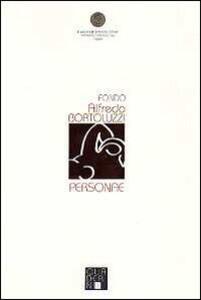 Quaderno. Fondo Alfredo Bortoluzzi. Vol. 1: Personae.