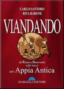 Viandando. da Roma a Benevento, sulle tracce dell'Appia antica