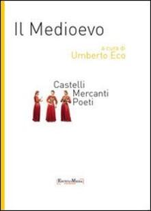 Il Medioevo. Castelli, mercanti, poeti - copertina