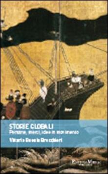 Storie globali. Persone, merci, idee in movimento - Vittorio Beonio Brocchieri - copertina