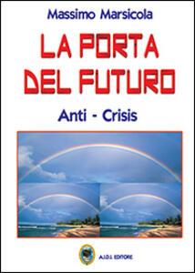La porta del futuro. Anti-crisis