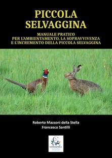 Associazionelabirinto.it Manuale pratico per l'ambientamento, la sopravvivenze e l'incremento della piccola selvaggina Image
