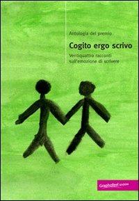 Antologia del premio Cogito Ergo Scrivo. Ventiquattro racconti sull'emozione di scrivere - - wuz.it