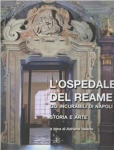 L' ospedale del reame. Gli incurabili di Napoli. Vol. 1