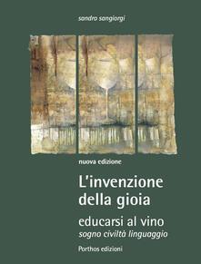 Rallydeicolliscaligeri.it L' invenzione della gioia. Educarsi al vino. Sogno, civiltà, linguaggio Image