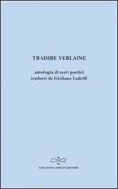 Tradire Verlaine. Antologia di testi poetici