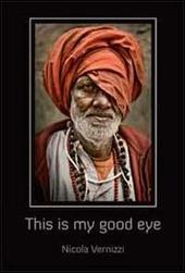 This is my good eye. Indian portraits by Nicola Vernizzi