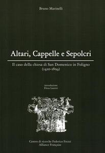 Altari, cappelle e sepolcri. Il caso della chiesa di San Domenico in Foligno (1410-1859)