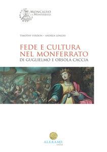 Fede e cultura nel monferrato di Guglielmo e Orsola Caccia
