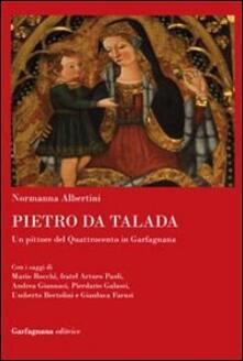 Pietro da Talada. Un pittore del Quattrocento in Garfagnana - Normanna Albertini - copertina