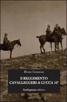 Il reggimento cavalleggeri di Lucca 16° - Bruno Giannoni - copertina