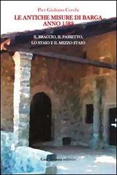 Le antiche misure di Barga. Anno 1582