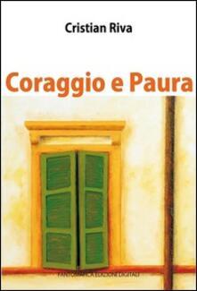 Coraggio e paura - Cristian Riva - ebook