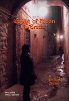 Nordestcaffeisola.it Goblet of Moon. L'erede Image