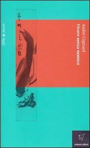 Vivere senza nemico - André Cognard - copertina