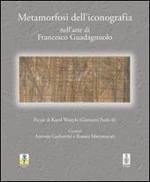 Metamorfosi dell'iconografia nell'arte di Francesco Guadagnuolo