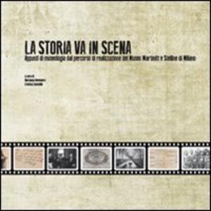 La storia va in scena. Appunti di museologia dal percorso di realizzazione del museo Martinitt e Stelline di Milano. Ediz. multilingue