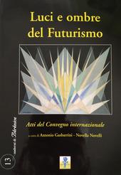Luci e ombre del Futurismo. Atti del Convegno internazionale
