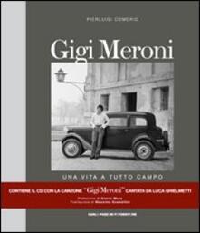 Osteriacasadimare.it Gigi Meroni. Una vita a tutto campo. Con CD Audio Image