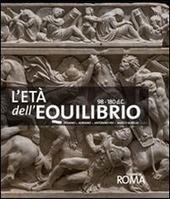 L' età dell'equilibrio. Traiano, Adriano, Antonino Pio, Marco Aurelio