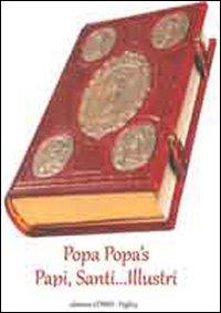 Popa's popa. Papi, santi... illustri. Con DVD