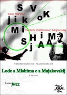 Lode a Mishima e a Majakovskij - Valerio Carbone,Flavio Carlini - copertina