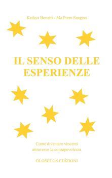 Il senso delle esperienze - Kathya Bonatti,Ma Prem Sangeet - copertina