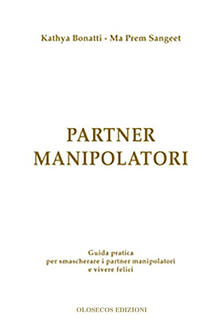 Tegliowinterrun.it Partner manipolatori. Guida pratica per smascherare i partner manipolatori e vivere felici Image